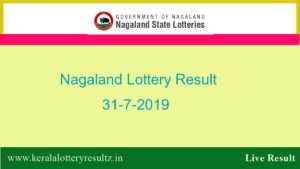 Nagaland Lottery Result 31.7.2019 (11.55 AM)- Sambad Lottery