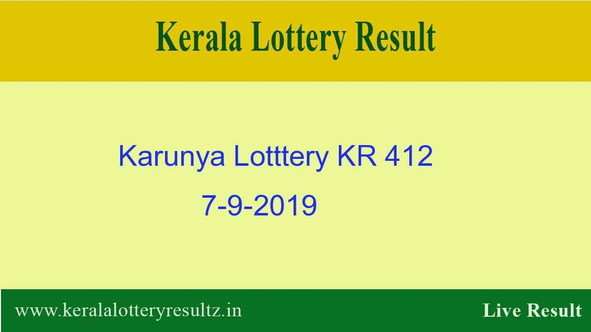 Karunya Lottery KR 412 Result Today 7 9 2019 (Live)|Kerala