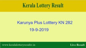 Karunya Plus Lottery KN 282 Result 19.9.2019 - Live