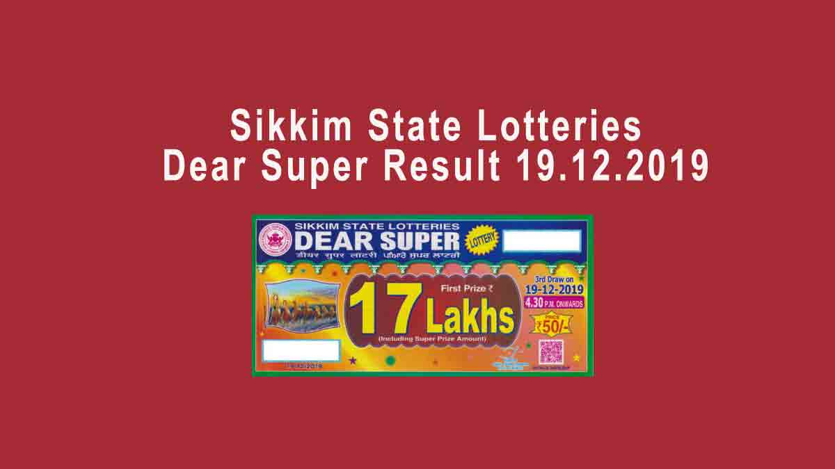 Sikkim Dear Super Lottery Result 19.12.2019