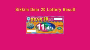 Sikkim Dear 20 Lottery Result 9.1.2020