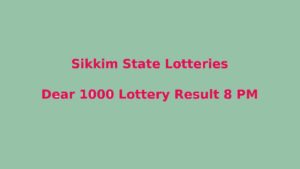 Sikkim Dear 1000 Lottery Result Today
