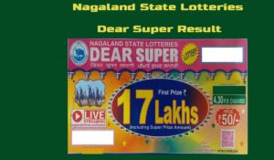 Nagaland State Dear Super Lottery Result
