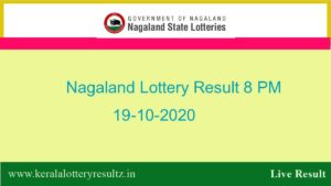 Nagaland State Lottery Sambad (8 PM) Result 19.10.2020 Today Live*