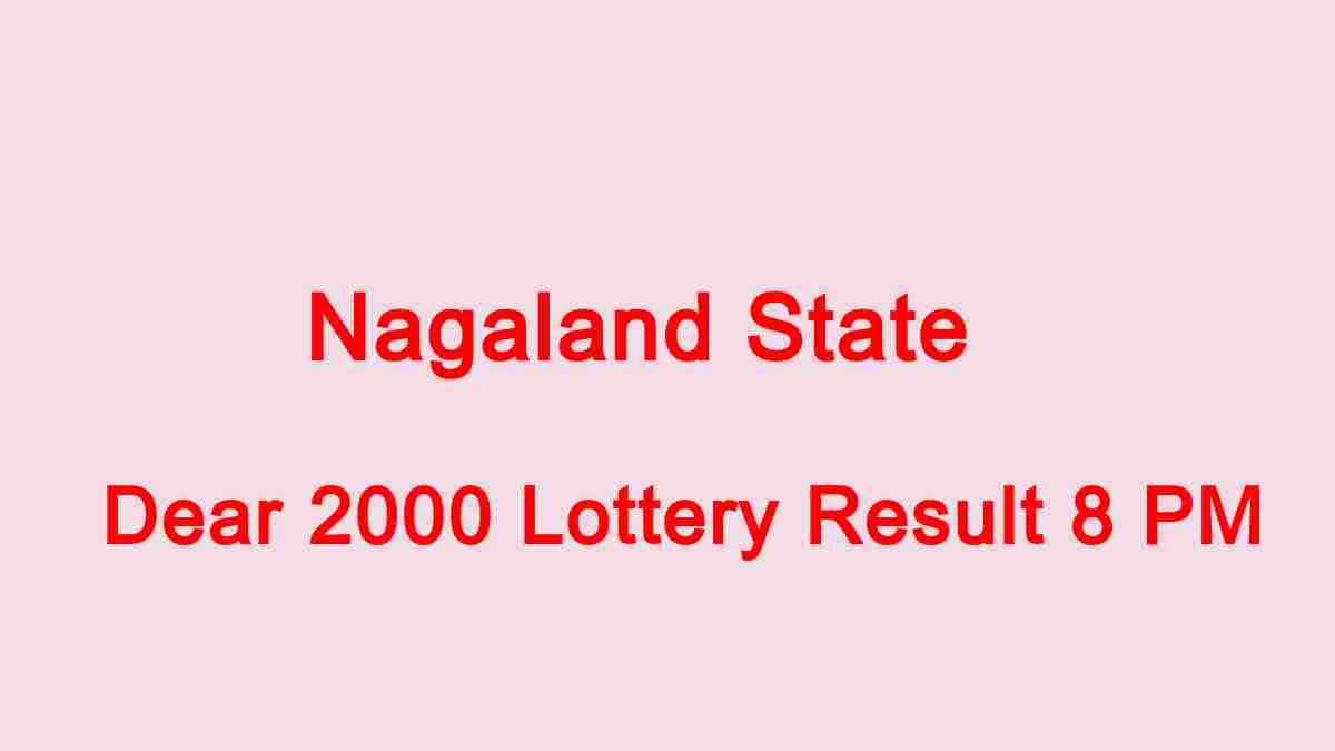 Nagaland State Dear 2000 Lottery Result 8 PM