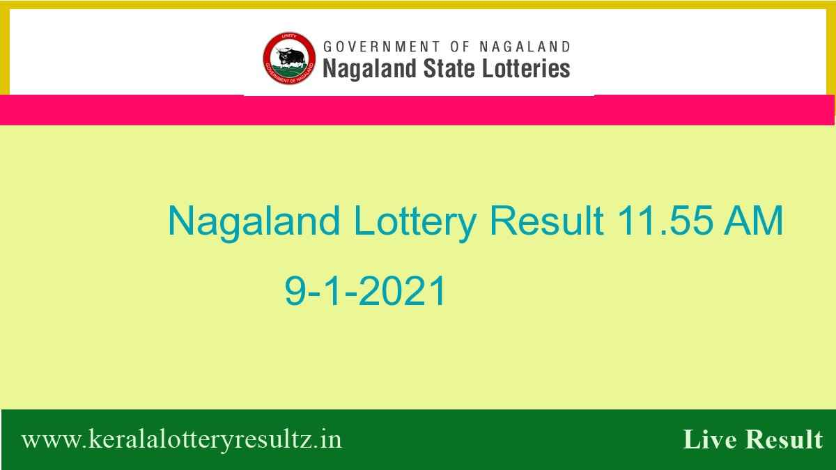 Nagaland Lottery Sambad (11.55 AM) Result 9.1.2021 : Dear Morning Result Live, 11:55 AM