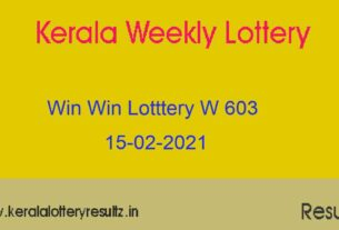 WIN WIN Lottery W 603 Result 15.02.2021 : Kerala Lottery Result (OUT)
