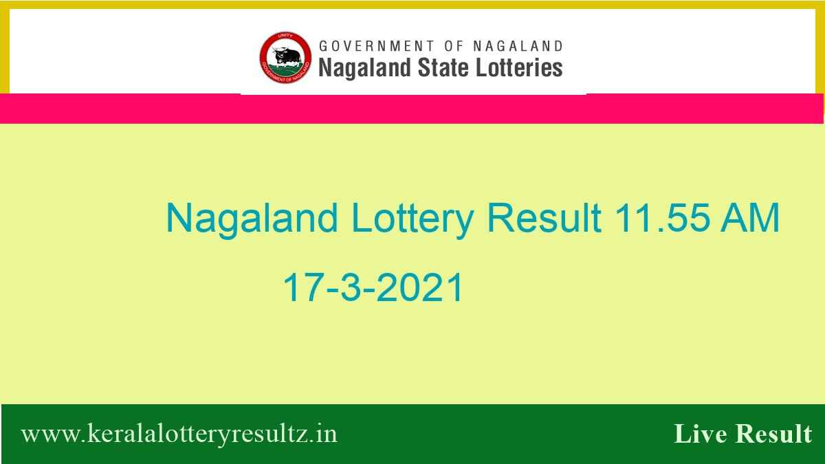 Nagaland Lottery Sambad (11.55 AM) Result 17.3.2021 : Dear Morning Result Live, 11:55 AM