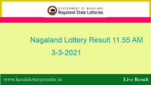 Nagaland Lottery Sambad (11.55 AM) Result 3.3.2021 : Dear Morning Result Live, 11:55 AM