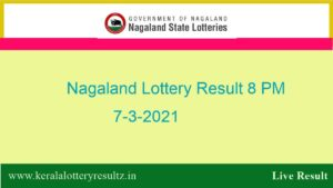 Nagaland Lottery Sambad Result (8 PM) 7.3.2021 : Dear Night, 8 pm