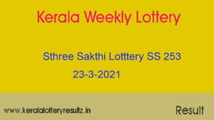 Sthree Sakthi Lottery (SS 253) Result 23-3-2021 : Kerala Lottery Result*, Winners List