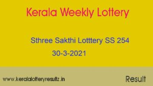 Sthree Sakthi Lottery (SS 254) Result 30-3-2021 : Kerala Lottery Result (OUT)
