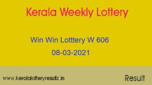 WIN WIN Lottery W 606 Result 08.03.2021 : Kerala Lottery Result (OUT)