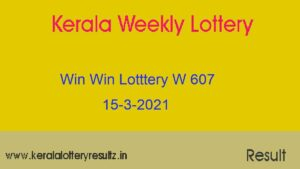 WIN WIN Lottery W 607 Result 15.3.2021 : Kerala Lottery Result (OUT)