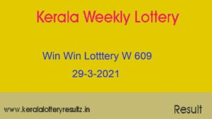 WIN WIN Lottery W 609 Result 29.3.2021 : Kerala Lottery Result (OUT)