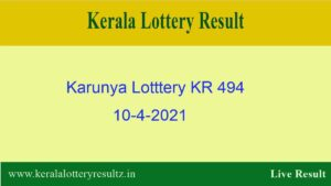 Karunya Lottery KR 494 Result 10.4.2021 {OUT} : Check Kerala Lottery Result