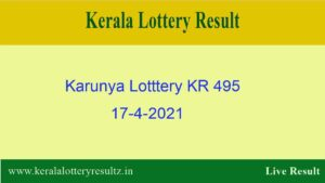 Karunya Lottery KR 495 Result 17.4.2021 {OUT} : Check Kerala Lottery Result