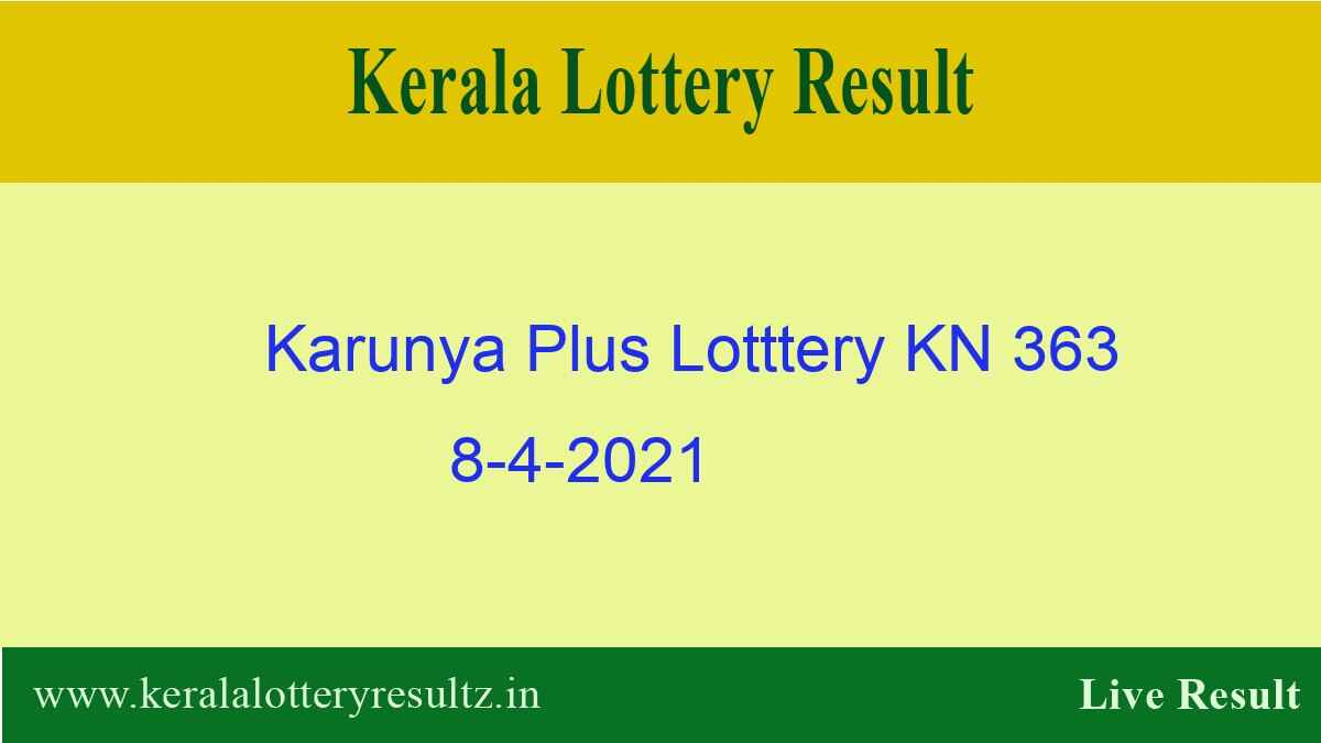 Karunya Plus (KN 363) Lottery Result 8.4.2021 Out - Kerala Lottery Result*