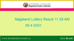 Nagaland Lottery Sambad 11.55 AM Result (OUT) 30.4.2021 : Dear Morning Result Live