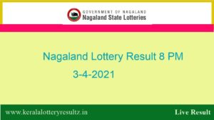 Nagaland Lottery Sambad Result OUT (8 PM) 3.4.2021 : Dear 8:00PM Result*