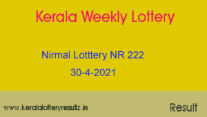 Nirmal (NR 222) Lottery Result 30.4.2021 : Kerala Lottery Result Out
