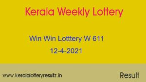 WIN WIN Lottery W 611 Result 12.4.2021 : Kerala Lottery Result (OUT)