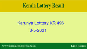 Karunya Lottery KR 496 Result 3.5.2021 {OUT} : Check Kerala Lottery Result