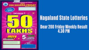 Nagaland Dear 200 Friday Weekly Lottery Result 4.30 PM