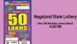 Nagaland State Dear 200 Monday Lottery Result 4.30 PM