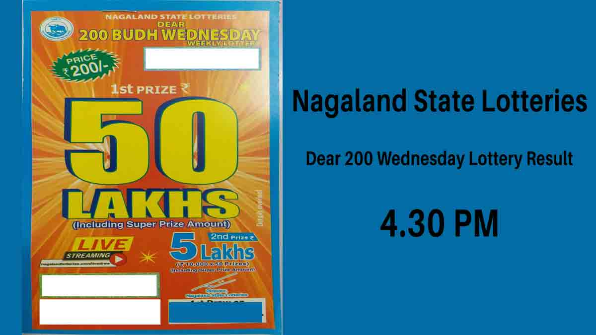 Nagaland State Dear 200 Wednesday Weekly Lottery Result 4.30 PM