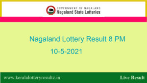 Nagaland Lottery Sambad Result (8 PM) 10.5.2021, Dear 8PM Result, Night