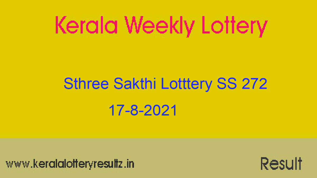 Sthree Sakthi Lottery SS 272 Result 17.8.2021 (Live Kerala Lottery Result)