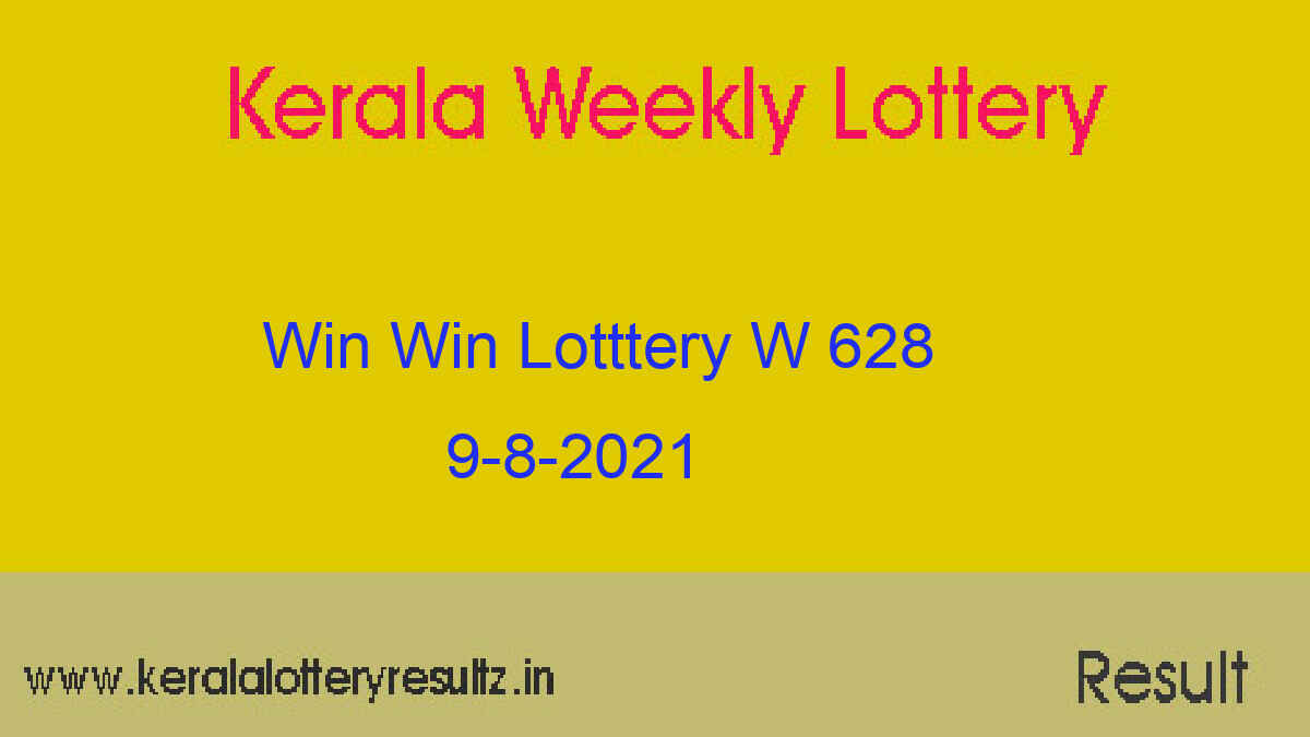 Win Win Lottery W 628 Result 9.8.2021 [Kerala Lottery Result Today]