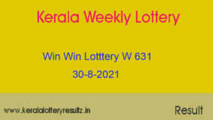Win Win Lottery W 631 Result 30.8.2021 : Kerala Lottery Result Today