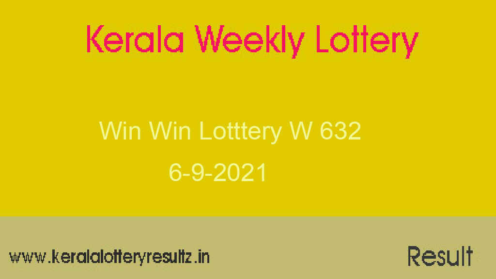 Win Win Lottery W 632 Result 6.9.2021 - Kerala Lottery Result Live