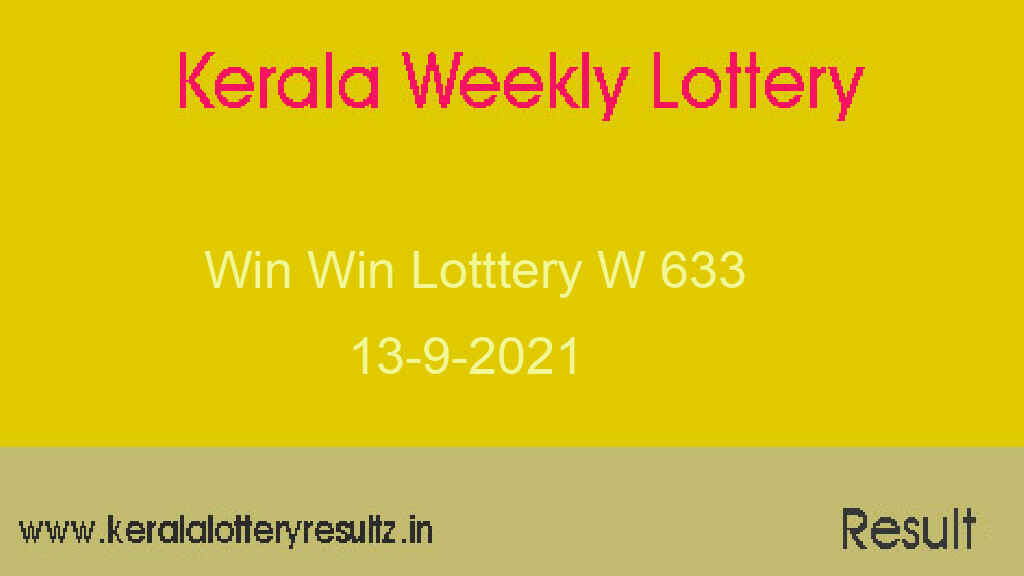 Win Win Lottery W 633 Result 13.9.2021 - Kerala Lottery Result Live